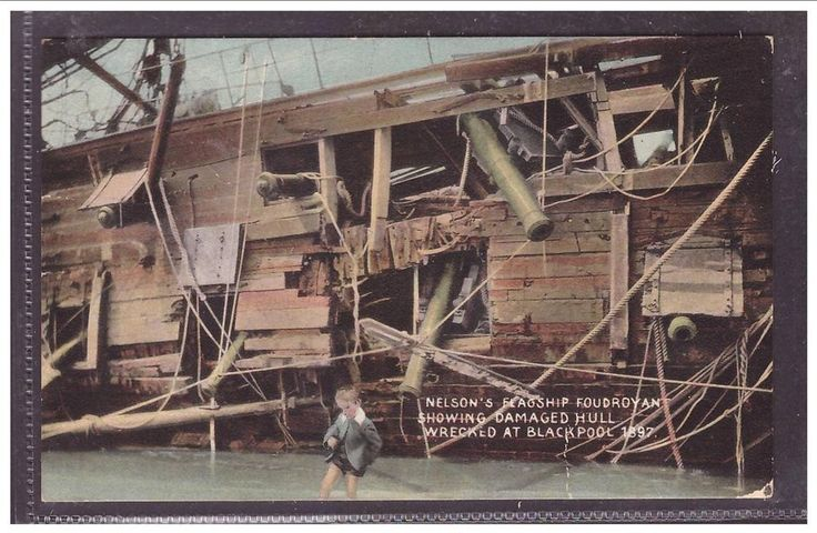 NELSON S FLAGSHIP FOUDROYANT SHOWING DAMAGED HULL WRECK AT BLACKPOOL 1897