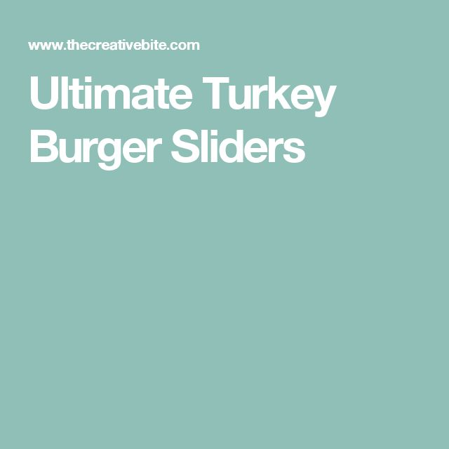 Ultimate Turkey Burger Sliders