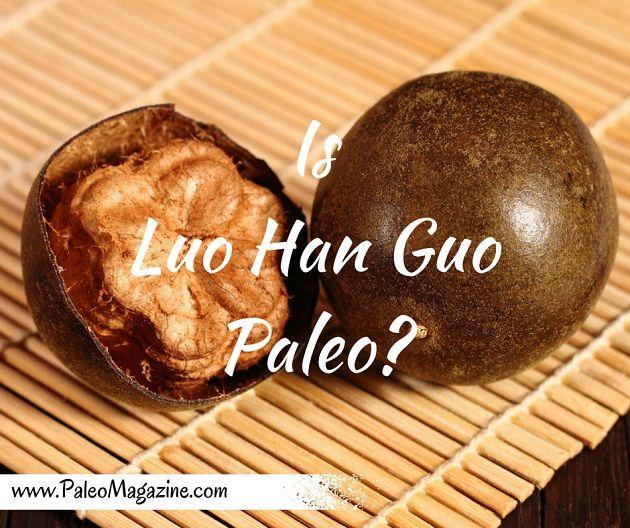 Is Luo Han Guo Paleo? http://paleomagazine.com/is-luo-han-guo-paleo #paleo #primal #diet