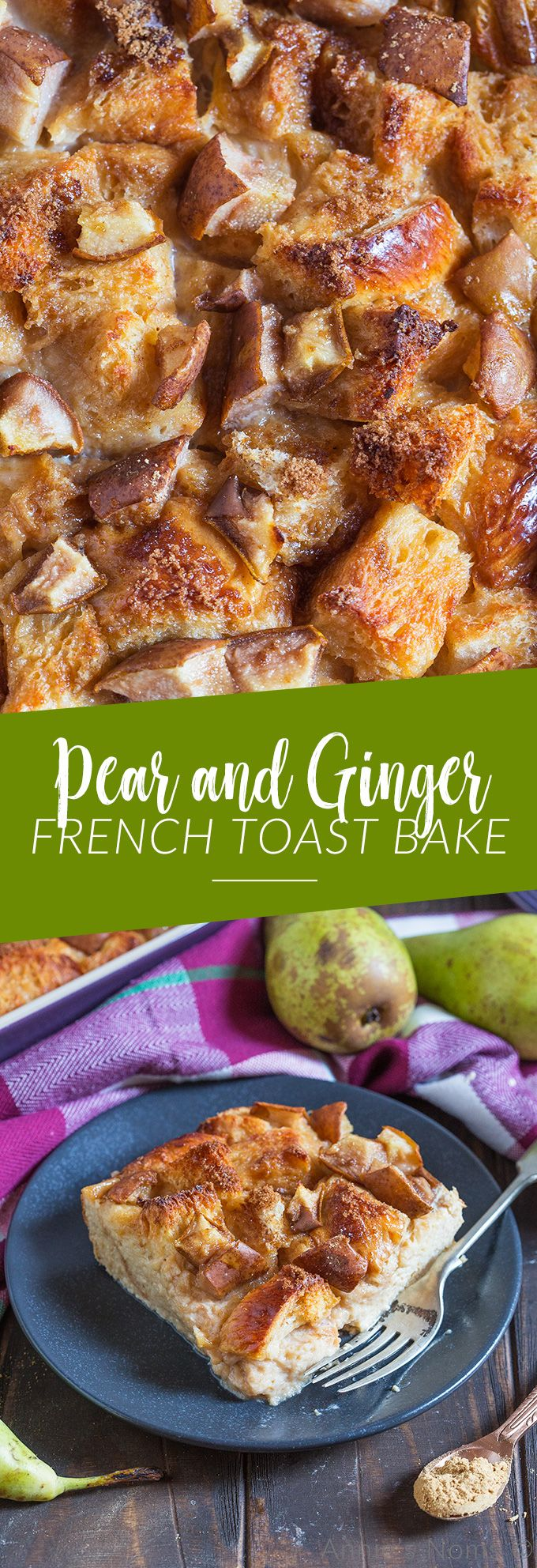 Pear and Ginger French Toast Bake