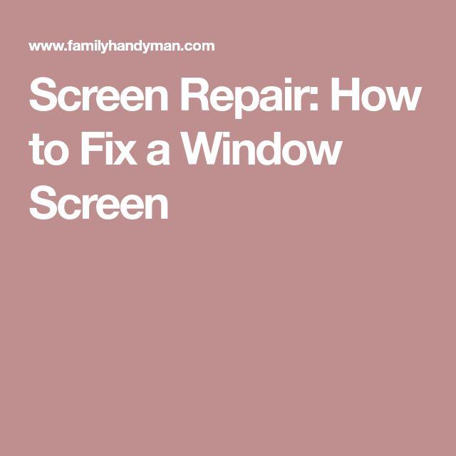 Screen Repair: How to Fix a Window Screen