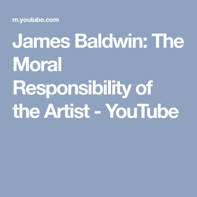 James Baldwin: The Moral Responsibility of the Artist - YouTube