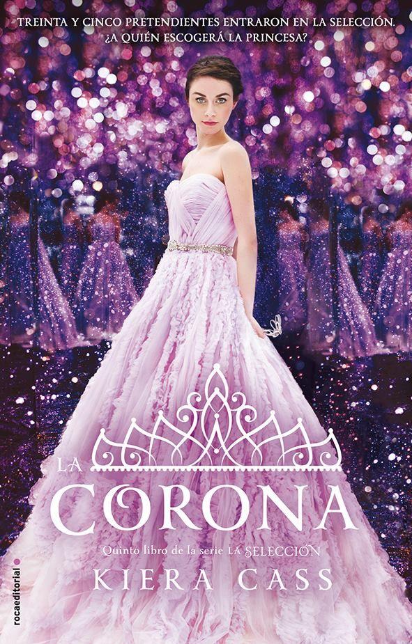 La corona (La selección, 5) - Kiera Cass https://www.goodreads.com/book/show/27557581-la-corona