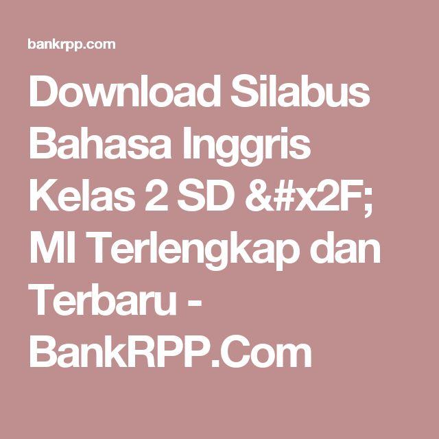Download Silabus Bahasa Inggris Kelas 2 SD / MI Terlengkap dan Terbaru - BankRPP.Com