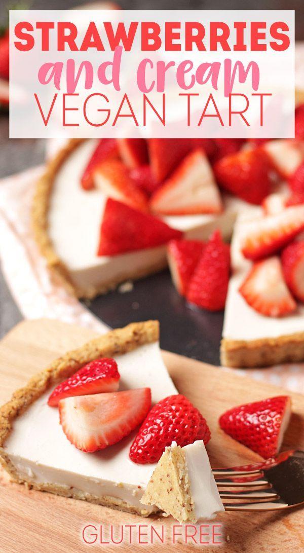 Vegan Strawberries And Cream Tart Recipe Vegan Dessert Recipes
