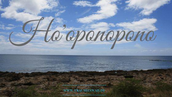 Vergebung in Hawaii - das Ho'oponopono Ritual Du möchtest vergeben und mit vergangenen Dingen abschließen? Das klappt super mit dem Ho'oponopono, komm und lies den Artikel dazu. http://traumhawaii.de/hooponopono/