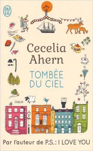 BM - Tombée du ciel de Cecelia Ahern - 365p - 2014 - Adam et Christine se croisent une nuit sur le Ha'penny Bridge à Dublin. Lui, désespéré, s'apprête à sauter du pont. Elle, en plein divorce, lui fait une offre incroyable: lui prouver en quelques jours que la vie vaut la peine d'être vécue.