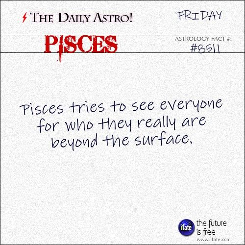 Pisces 8511: Visit The Daily Astro for more facts about Pisces.