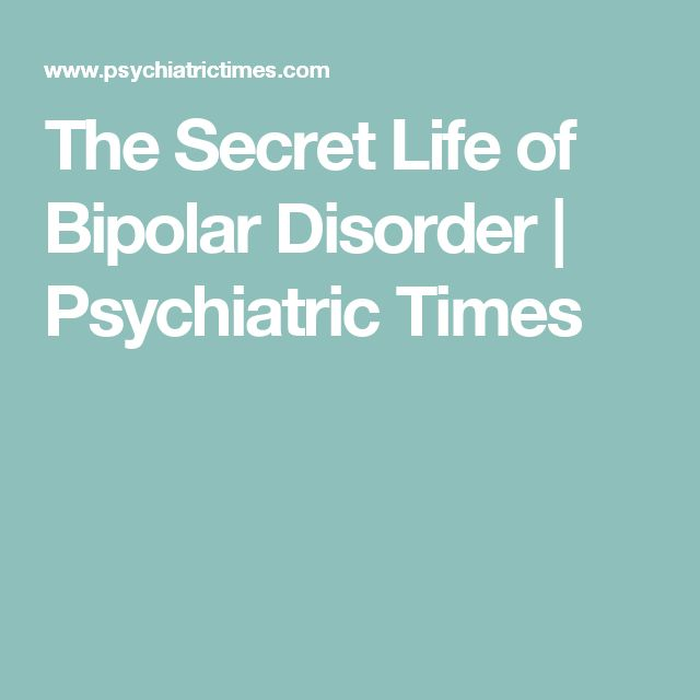 The Secret Life of Bipolar Disorder | Psychiatric Times