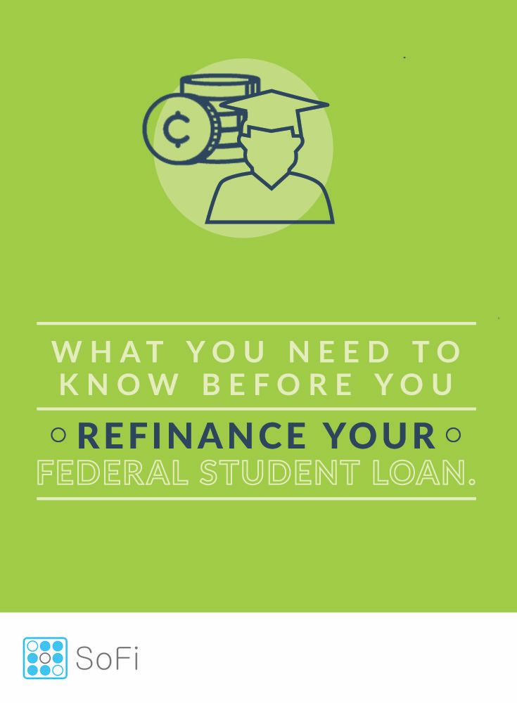 Faqs About Refinancing Your Federal Or Private Student Loans Sofi Has Your