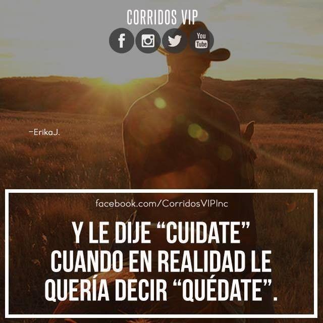 Quédate..!!!!  ____________________ #teamcorridosvip #corridosvip #corridosybanda #corridos #quotes #regionalmexicano #frasesvip #promotion #promo #corridosgram