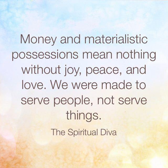 Materialistic possessions!