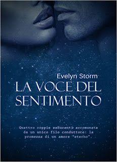 Romanzi rosa contemporanei di Emme X: Evelyn Storm: La voce del sentimento