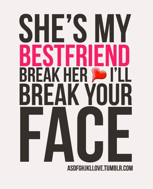 Best Friend Quotes for Girls | she s my bestfriend quotes on girls that is how i feel about my bff