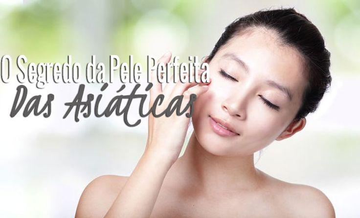 7 segredos das mulheres asiáticas para ter uma pele perfeita