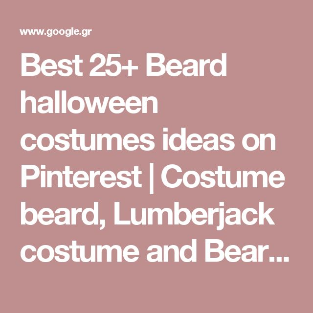 Best 25+ Beard halloween costumes ideas on Pinterest | Costume beard, Lumberjack costume and Beard costume