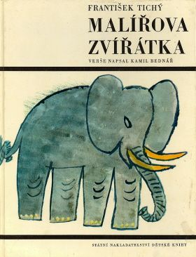 Tichý František / Bednář K. Malířova zvířátka  SNDK Praha 1966 illustrated by Frantisek Tichy 28 pp., orig.lamined hardcover 4°