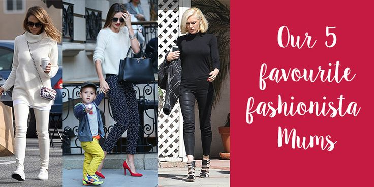 Our 5 Favourite Fashionista Mums