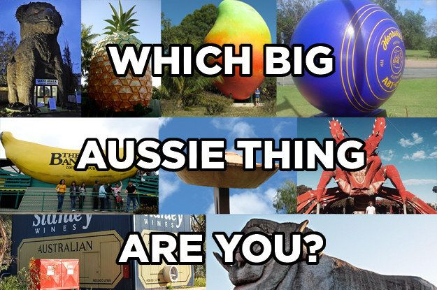 "Which ""Big"" Australian Thing Are You?"