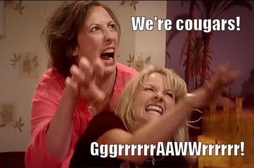 We're cougars - Miranda Hart & Sarah Hadland