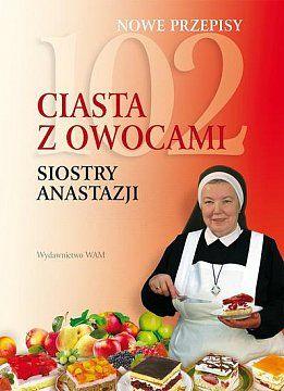 102 ciasta z owocami siostry Anasazji - 102 ciasta z owocami Siostry Anastazjito zbiór sprawdzonych, tradycyjnych przepisów na wypieki z polskimi owocami. Wszystkie receptury oparte są na polskich produktach, dostępnych w każdym ...