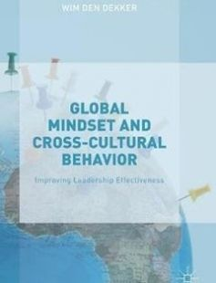 Global Mindset and Cross-Cultural Behavior free download by Wim den Dekker (auth.) ISBN: 9781137509901 with BooksBob. Fast and free eBooks download.  The post Global Mindset and Cross-Cultural Behavior Free Download appeared first on Booksbob.com.