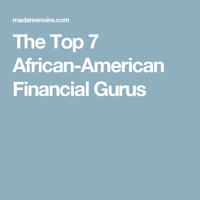 The Top 7 African-American Financial Gurus
