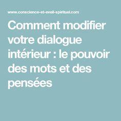 Comment modifier votre dialogue intérieur : le pouvoir des mots et des pensées