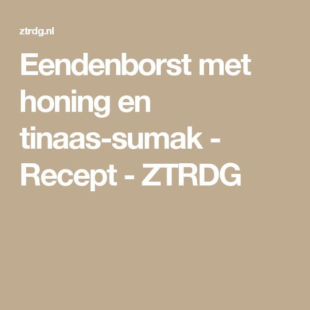Eendenborst met honing en tinaas-sumak - Recept  - ZTRDG