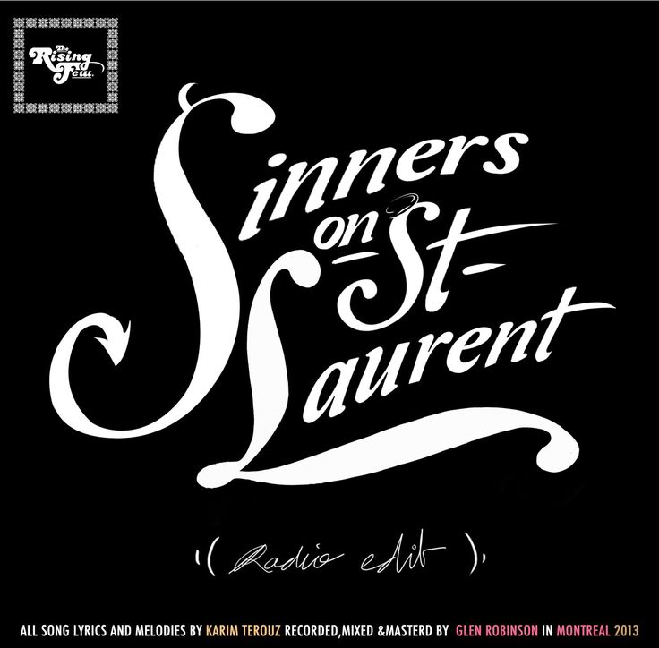 Artwork,Prints,Design,Typography,Logo,cover-art for the track ''Sinners on St-Laurent (Radio Edit)'' watch clip here: https://www.youtube.com/watch?v=g33-n4Bvqv8