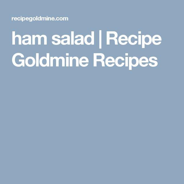 ham salad   Recipe Goldmine Recipes