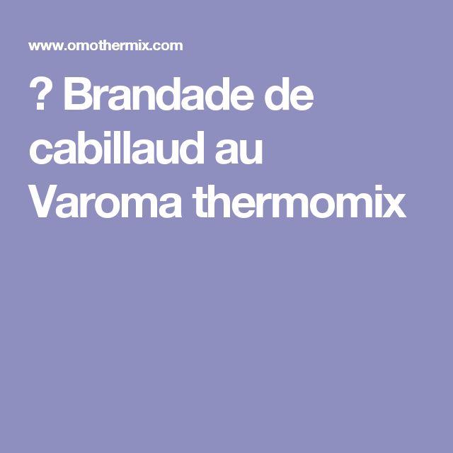 ➤ Brandade de cabillaud au Varoma thermomix