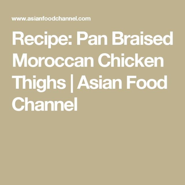25 ide terbaik asian food channel di pinterest recipe pan braised moroccan chicken thighs asian food channel forumfinder Choice Image