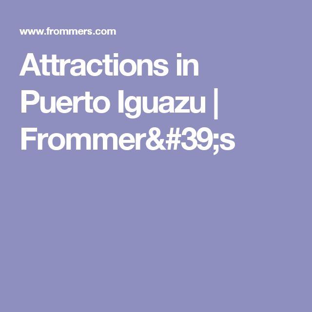 Attractions in Puerto Iguazu   Frommer's