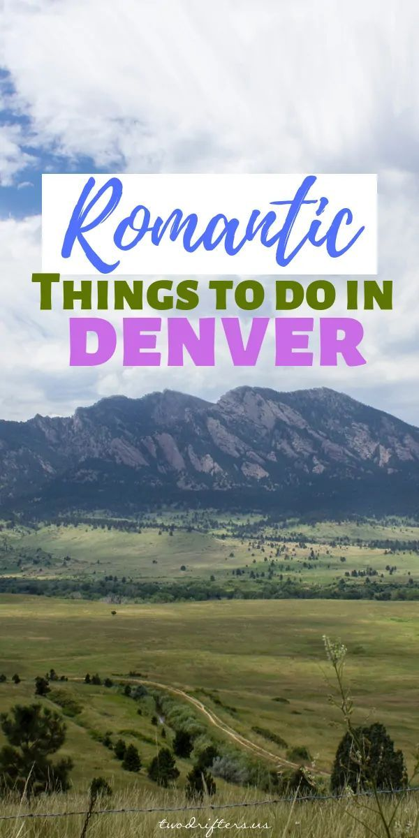 15+ Romantic Issues to Do in Denver, Colorado