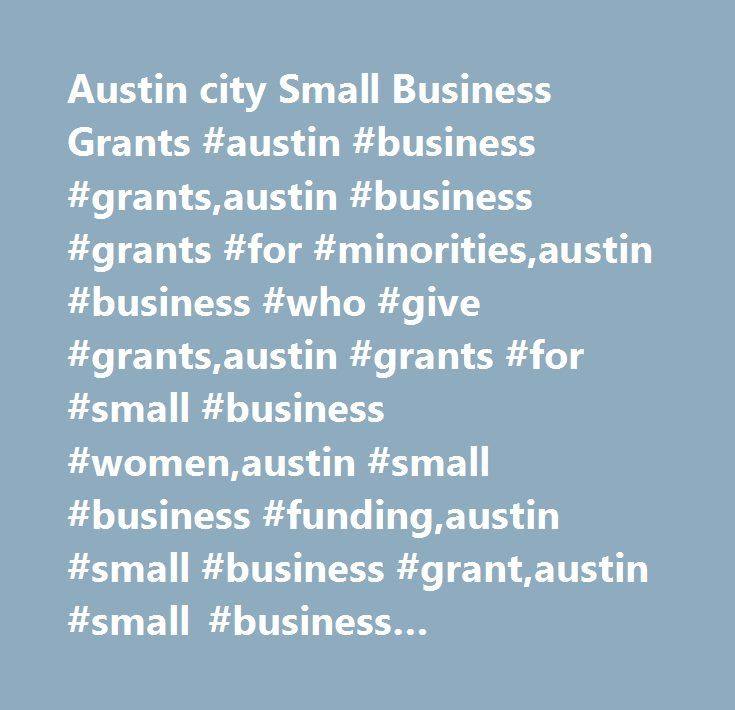 Austin city Small Business Grants #austin #business #grants,austin #business #grants #for #minorities,austin #business #who #give #grants,austin #grants #for #small #business #women,austin #small #business #funding,austin #small #business #grant,austin #small #business #grants,austin #small #business #grants #minorities #women,austin #women #small #business #grant,business #grant,business #grant #application,business #grants,business #grants #for #single #moms #austin…