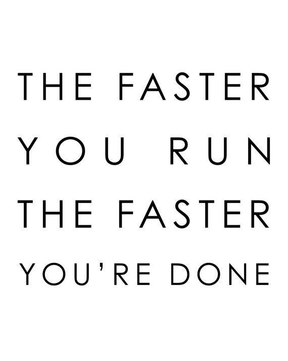 The Faster You Run The Faster You Re Done Running Quote Funny Quotes Motivational Poster Moti Running Motivation Quotes Workout Quotes Funny Running Quotes