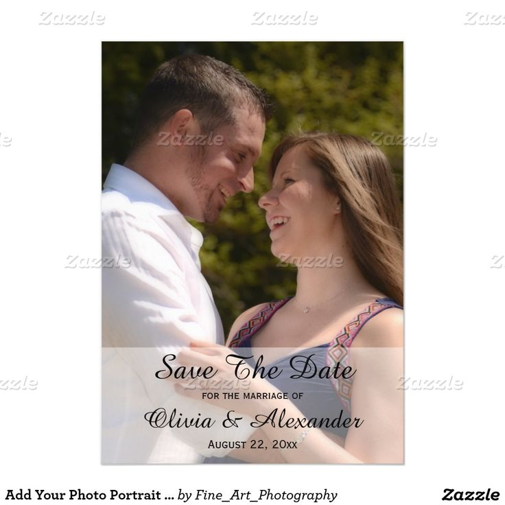 Add Your Photo Portrait Wedding Save The Date Magnetic Invitations Personalize this beautiful custom designed do it yourself wedding save the date announcement. This beautiful invitation has a template for your engagement, portrait or any special photograph or portrait. Photo will automatically lighten. A graphic could also be added instead of a photo. Great for any themed wedding - spring, summer, fall, winter or outdoors, country, rustic, wedding.