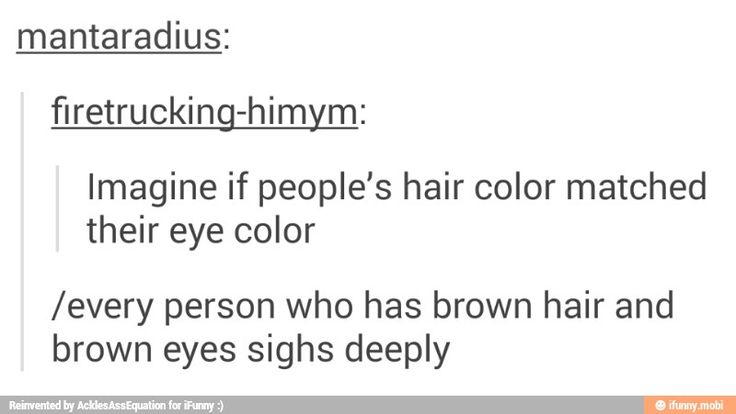 So I would have grey hair which occasionally turned blue and green.~~~~~ And I would sigh deeply at u ppl