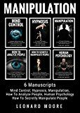 Manipulation: 6 Manuscripts: Mind Control Hypnosis Manipulation How To Analyze People How To Secretly Manipulate People Human Psychology by Leonard Moore (Author) #Kindle US #NewRelease #Medical #eBook #ad