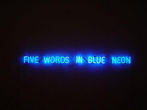 """five words in blue neon"" by joseph kosuth (1965)"