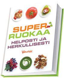 Superruokaa helposti ja herkullisesti