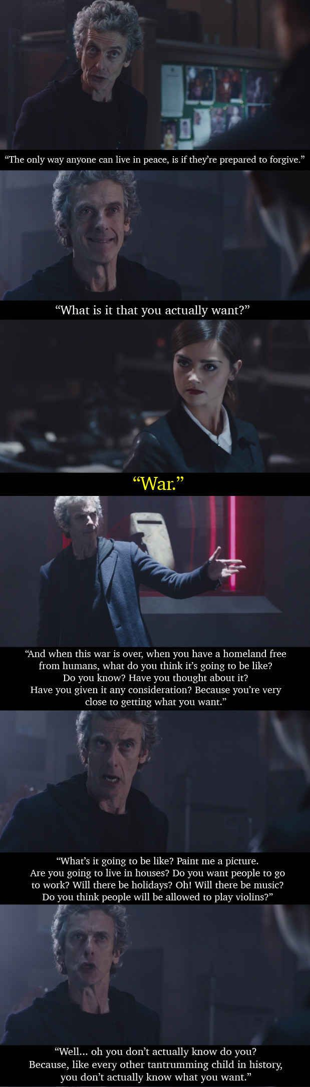 In the latest episode of Doctor Who​​, the Doctor was faced with a breakdown in the ceasefire between humans and the extremist faction of an alien race that has been living secretly on Earth. He then came out with a speech that sums up all wars.