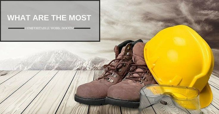 What are the most comfortable work boots? Learn it here http://profeethub.com/what-are-the-most-comfortable-work-boots/