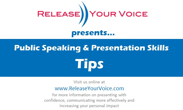 Release Your Voice presents... Public Speaking & Presentation Skills Tips!