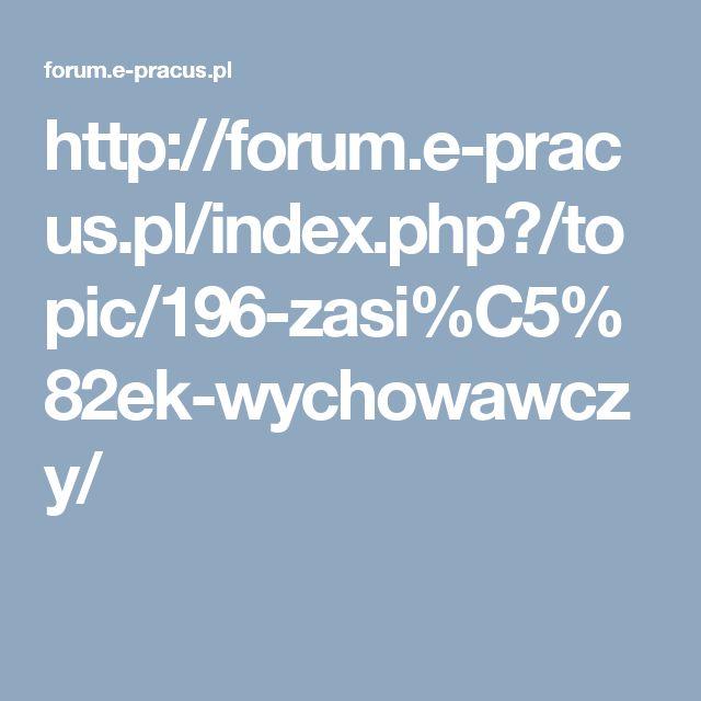 http://forum.e-pracus.pl/index.php?/topic/196-zasi%C5%82ek-wychowawczy/