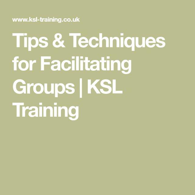 Tips & Techniques for Facilitating Groups | KSL Training