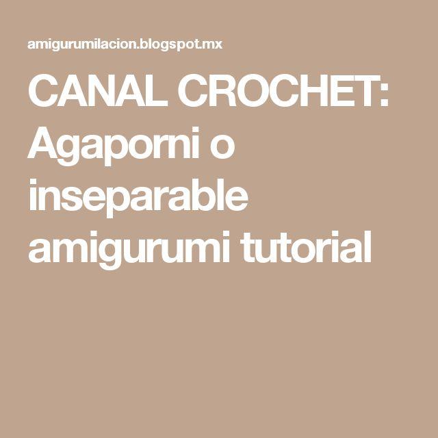 CANAL CROCHET: Agaporni o inseparable  amigurumi tutorial