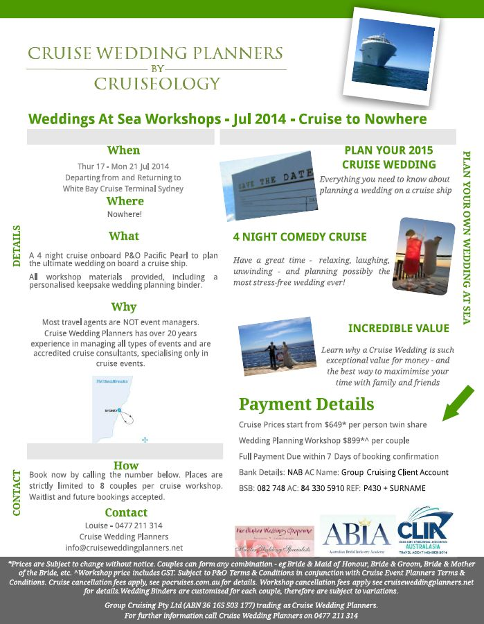 Jul 2014 - Cruise to Nowhere - Syd Departure Workshop #1 available now! Australia's only company offering Cruise Wedding Planning Workshops - on land or on board! info@cruiseweddingplanners.net Ph: 61 477 211 314 (outside Australia) 0477 211 314 (within Australia)