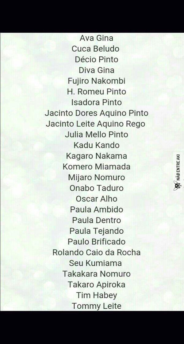 Para quem não consegue encontrar o nome ideal, tá aí a lista